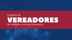 Programa de Vereadores Combate Coronavírus